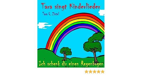 Ich Schenk Dir Einen Regenbogen Das Regenbogenlied