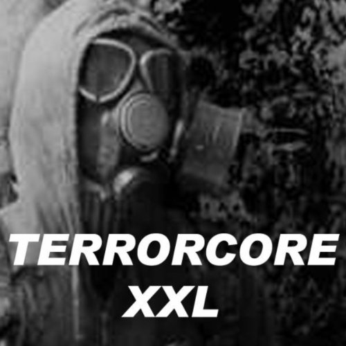Terrorcore Xxl