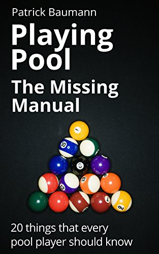 Playing Pool - The Missing Manual: 20 things that every pool player should know (English Edition) -
