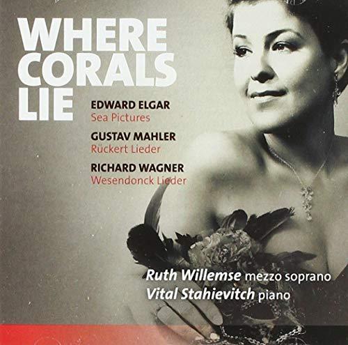 Where Corals Lie/Sea Pictures/Ruckert Lieder/Wesendonck Lied