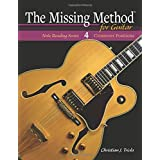 The Missing Method for Guitar: Crossover Positions: Volume 4 (Note Reading Series)
