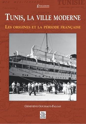 Tunis, la ville moderne : Les origines e...