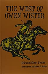 The West of Owen Wister: Selected Short Stores: Selected Short Stories (Bison Book S.)