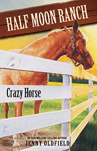 Crazy Horse: Book 3 (Horses of Half Moon Ranch) (English Edition) Crazy Horse Ranch