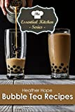Bubble Tea Recipes (The Essential Kitchen Series Book 132)