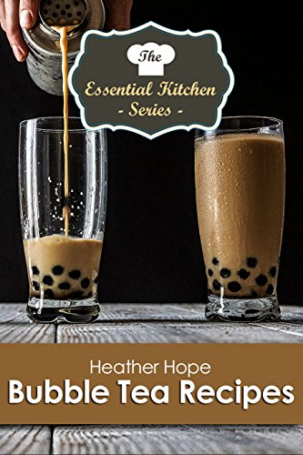 The Essential Kitchen Series Book 132) (English Edition) (Milk Tea Bubble Tea)