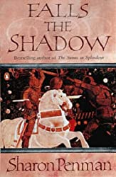 Falls the Shadow by Sharon Penman (1989-07-06)