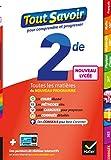 Tout savoir 2de: toutes les matières de Seconde - nouveaux programmes du lycée...