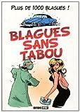 Blagues sans tabou - 1000 blagues