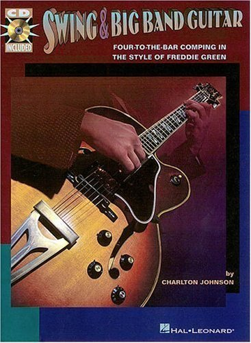 Swing and Big Band Guitar: Four-To-The Bar Comping in the Style of Freddie Green by Charlton Johnson (1998-07-01) -