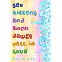 Sex Kittens and Horn Dawgs Fall in Love