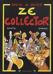 Le monde selon White & Spirit : Ze collector