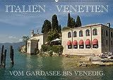 Italien - Venetien (Wandkalender 2018 DIN A2 quer): Vom Gardasee bis Venedig. (Monatskalender, 14 Seiten) (CALVENDO Orte) [Kalender] [Apr 01, 2017] Scholz, Frauke
