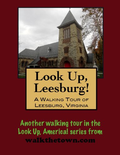 A Walking Tour of Leesburg, Virginia (Look Up, America!) (English Edition)