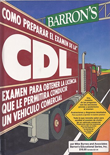C Omo Preparar El Examen De La Cdl: Examen Para Conducir Veh Iculos Comerciales por Mike Byrnes