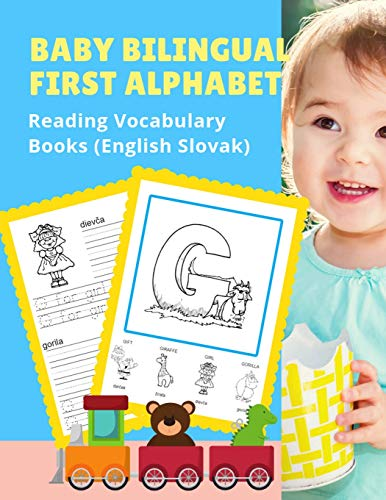Baby Bilingual First Alphabet Reading Vocabulary Books (English Slovak): 100+ Learning ABC frequency visual dictionary flash card games Angličtina ... for toddler preschoolers kindergarten ESL
