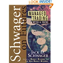 Managed Trading: Myths & Truths (Wiley Finance Book 42)