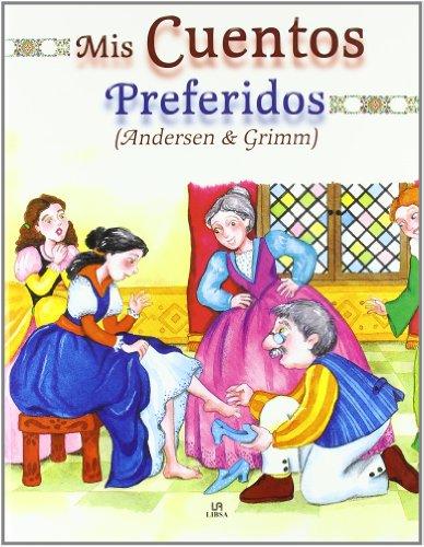 Mis Cuentos Preferidos: Andersen y Grimm (Rincón de Lectura) por Equipo Editorial