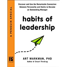 Habits of Leadership: Discover and Use the Remarkable Connection Between Personality and Habits to Bec ome an Outstanding Manager