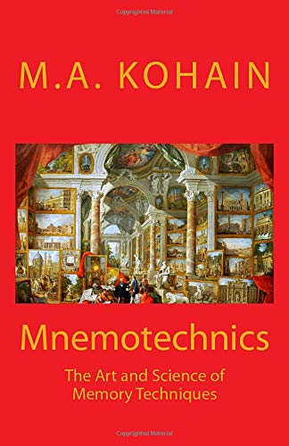 Mnemotechnics: The Art and Science of Memory Techniques di M A Kohain