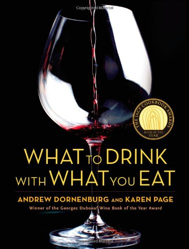 What to Drink with What You Eat: The Definitive Guide to Pairing Food with Wine, Beer, Spirits, Coffee, Tea - Even Water - Based on Expert Advice from por Andrew Dornenburg