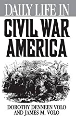 Daily Life in Civil War America by James M. Volo (1998-11-10)