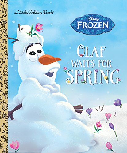 Olaf Waits for Spring (Disney Frozen) (Little Golden Book) -