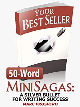 50-Word Mini Sagas: A Silver Bullet for Writing Success (English Edition) di [Prospero, Marc]