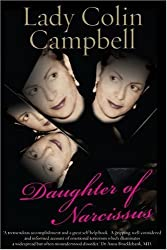 Daughter of Narcissus: A Family's Struggle to Survive Their Mother's Narcissistic Personality Disorder by Lady Colin Campbell (2009) Hardcover