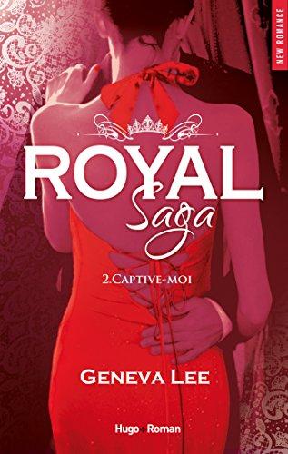 Royal Saga - tome 2 Captive-moi