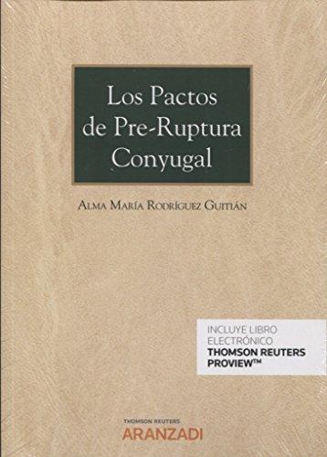 Los pactos de pre-ruptura conyugal (Papel + e-book) (Monografía) por Alma María Rodríguez Guitián