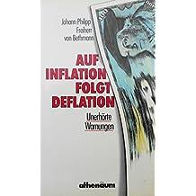 Auf Inflation folgt Deflation: Unerhörte Warnungen