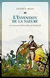 Telecharger Livres L Invention de la nature Les aventures d Alexander von Humboldt (PDF,EPUB,MOBI) gratuits en Francaise