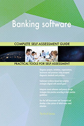 Banking software All-Inclusive Self-Assessment - More than 700 Success Criteria, Instant Visual Insights, Comprehensive Spreadsheet Dashboard, Auto-Prioritized for Quick Results