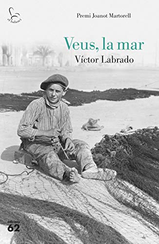 Veus, la mar: Premi Joanot Martorell (Catalan Edition) por Víctor Labrado
