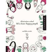 (Let's Draw Happy People) By Umoto, Sachiko (Author) Paperback on (10 , 2010)