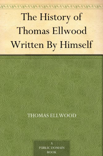 The History of Thomas Ellwood Written By Himself book cover