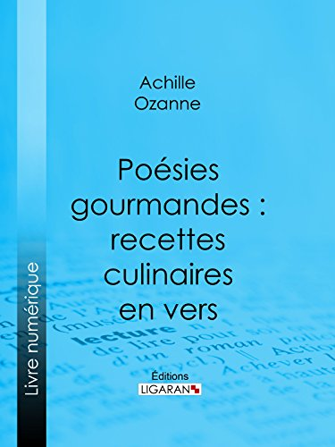 Poésies gourmandes : recettes culinaires en vers