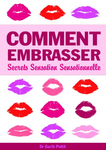 COMMENT EMBRASSER Secrets Sensation  Sensationnelle (English Edition)