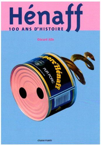 Hénaff : 100 Ans d'histoire