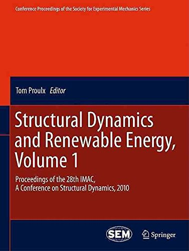 [(Structural Dynamics and Renewable Energy: v. 2 : Proceedings of the 28th IMAC, a Conference on Structural Dynamics, 2010)] [Edited by Tom Proulx] published on (June, 2011)