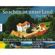 So schön ist unser Land - Tag für Tag/Beautiful Germany - Day by Day