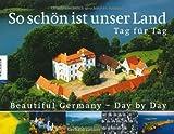 So schön ist unser Land - Tag für Tag / Beautiful Germany - Day by Day