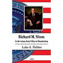 RICHARD M. NIXON IN THE ARENA FROM V (First Men, America's Presidents)