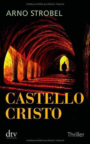 Buchseite und Rezensionen zu 'Castello Cristo: Thriller' von Arno Strobel