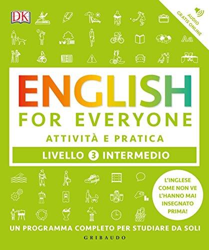 English for everyone. Livello 3° intermedio. Attività e pratica