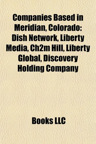 companies-based-in-meridian-colorado-dish-network-liberty-media-ch2m-hill-liberty-global-discovery-h