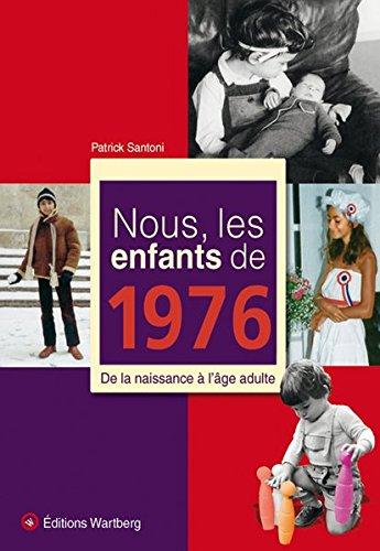 Nous, les enfants de 1976 : De la naissance à l'âge adulte par Patrick Santoni