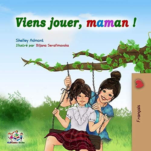 Couverture du livre Viens jouer, maman !:  Let's Play Mom - French edition (French Bedtime Collection t. 15)