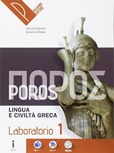 Poros. Laboratorio. Lingua e civilt greca. Per le Scuole superiori. Con e-book. Con espansione online: 1